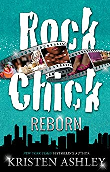 Rock Chick Reborn (Rock Chick Series Book 9) by [Ashley, Kristen]