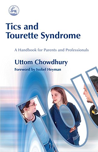 Tics and Tourette Syndrome: A Handbook for Parents and Professionals by Jessica Kingsley Publishers