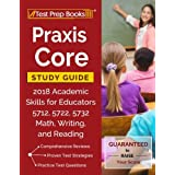 Praxis Core Study Guide 2018: Academic Skills for Educators 5712, 5722, 5732 Math, Writing, and Reading