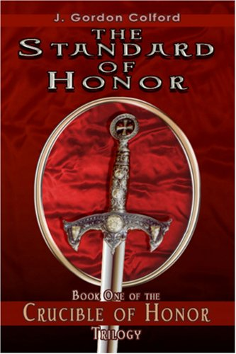 Read Online The Standard of Honor: The Crucible of Honor Trilogy PDF