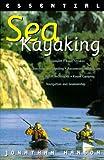 Essential Sea Kayaking, Jonathan Hanson, 1558217150