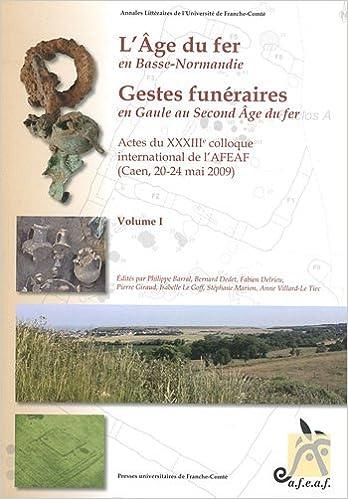 Read L'Age du fer en Basse-Normandie : Gestes funéraires en Gaule au Second Age du fer, 2 volumes epub, pdf
