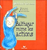 Balthazar mime les actions