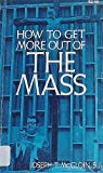 How to Get More Out of the Mass, Joseph T. McGloin, 0892430117