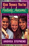 God Thinks You're Positively Awesome, Andrea Stephens, 1569550026
