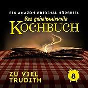 Zu viel Trudith (Das geheimnisvolle Kochbuch 8) | Barbara van den Speulhof