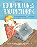 img - for Good Pictures Bad Pictures: Porn-Proofing Today's Young Kids book / textbook / text book