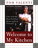 Welcome to My Kitchen, Tom Valenti and Andrew Friedman, 0060198192