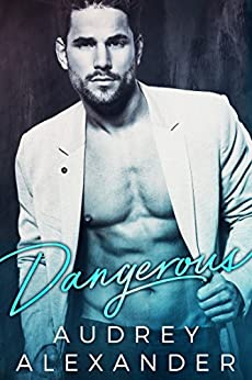 Dangerous by [Alexander, Audrey, King, Piper]