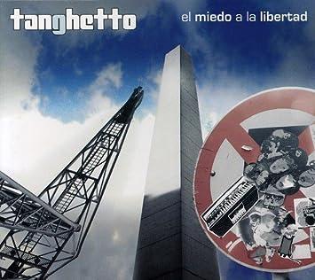 el miedo a la libertad tanghetto