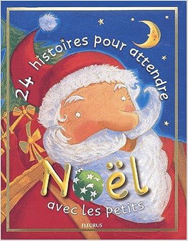 Livre audio gratuit à télécharger 24 Histoires pour attendre Noël en français PDF ePub iBook 2215044160