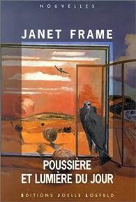 Poussière et lumière du jour par Janet Frame