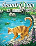 Country Cats Coloring Book: An Adult Coloring Book with Adorable Cats, Charming Country Life, and Relaxing Nature Scenes
