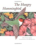 The Hungry Hummingbird, April Pulley Sayre, 0761319514