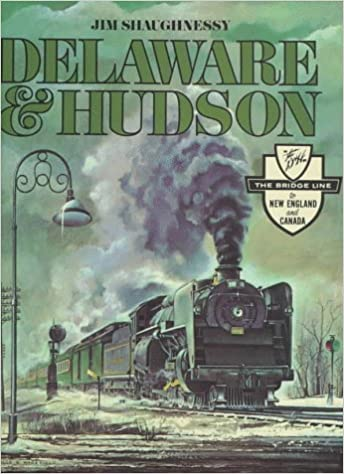 The History of an Important Railroad Whose Antecedent Was a Canal Network to Transport Coal Delaware /& Hudson