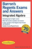 Barron's Regents Exams and Answers: Integrated Algebra by Lawrence S. Leff M.S. (2014-11-01)