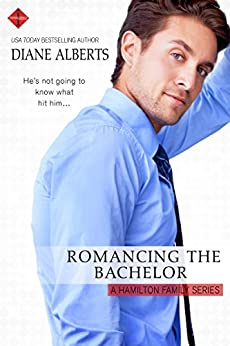 Romancing the Bachelor (A Hamilton Family Series) by [Alberts, Diane]