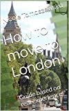 How to move to London: Guide based on real experience