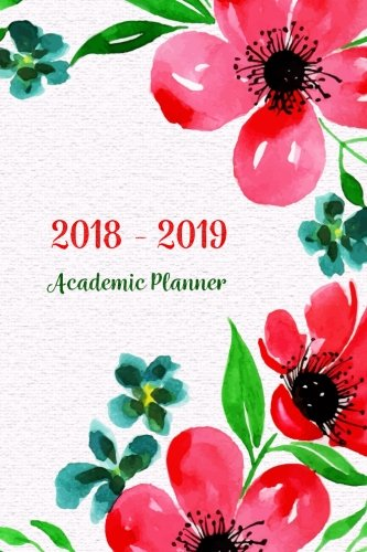 2018 - 2019 Academic Planner: Two Year Planner| 24 Month ( Daily Weekly And Monthly Calendar ) For Agenda Schedule Organizer   Logbook and Journal ... Cover (2018 - 2019 Weekly Planner) (Volume 5)