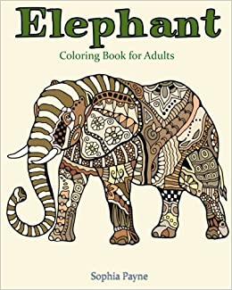 Amazon Elephant Coloring Book For Adults 9781544047041 Sophia Payne Adult Books