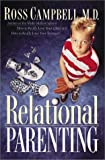 Relational Parenting: Going Beyond Your Child's Behavior to Meet Their Deepest Needs