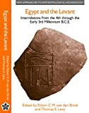 Egypt and the Levant : Interrelations from the 4th Through the Early 3rd Millennium B. C. E., Levy, Thomas, 0718502620