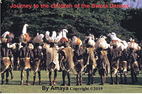 Journey to Children of Bwola Dances by [Amaya]