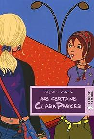 Une certaine Clara Parker par Ségolène Valente