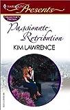 Passionate Retribution, Kim Lawrence, 0373805241