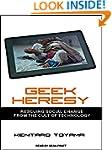 Geek Heresy: Rescuing Social Change f...