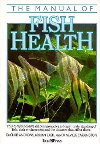 The Manual of Fish Health Dr. Chris Andrews