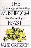 The Mushroom Feast, Jane Grigson, 1558211942