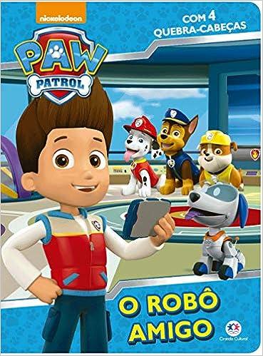 Patrulha Canina O Robo Amigo Ciranda Cultural 9788538082316