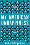 By Dean Bakopoulos:My American Unhappiness [Hardcover]