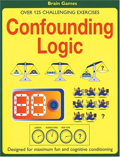 Confounding Logic: Over 125 Challenging Exercises: David Popey ...