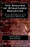 The Analysis of Structured Securities: Precise Risk Measurement and Capital Allocation