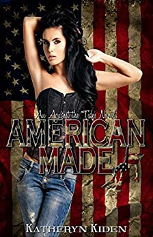 American Made (Against the Tides Book 2) by [Kiden, Katheryn]