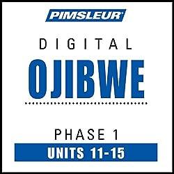 Ojibwe Phase 1, Unit 11-15