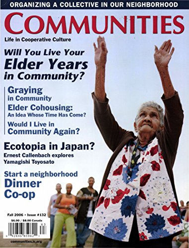 Communities Magazine #132 (Fall 2006) – Elder Years in Community