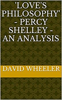an analysis of the philosophy in the life of percy shelley Percy bysshe shelley analysis  the short and troublesome life and work of percy bysshe shelley new york: peter lang, 2000  love's philosophy written by percy bysshe shelley, is about a.