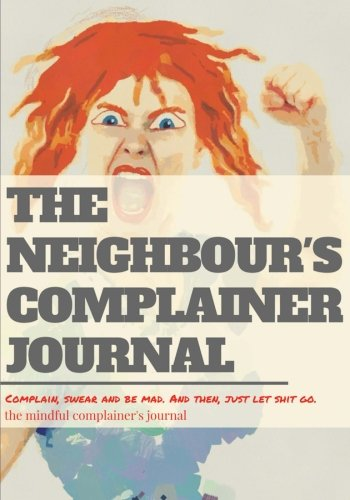 Download The neighbour's complainer journal: Lined Notebook/Journal (7X10Large) pdf epub