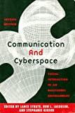 Communication and Cyberspace : Social Interaction in an Electronic Environment, , 1572733942