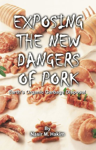 Exposing The New Dangers Of Pork - Earths Organic Waste Disposal
