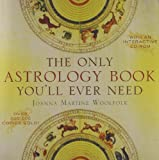 img - for The Only Astrology Book Youll Ever Need by Woolfolk, Joanna Martine [Taylor Trade Publishing,2008] (Paperback) book / textbook / text book