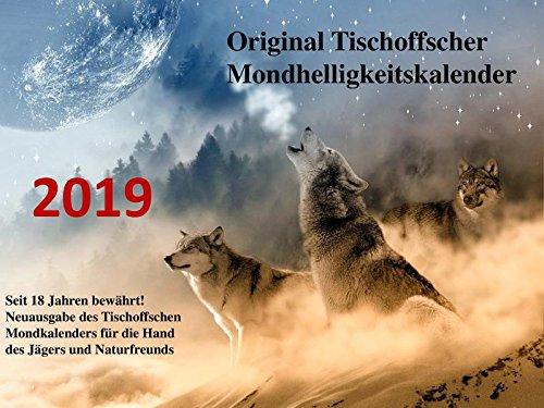 Original Tischoffscher Mondhelligkeitskalender 2019 Kalender – 1. August 2018 Heinz-Manfred Tischoff 3000602224 Tiere / Jagen / Angeln Astrologie / Kalender