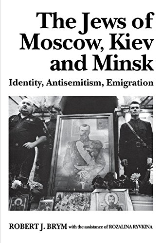 The Jews of Moscow, Kiev, and Minsk: Identity, Antisemitism, Emigration