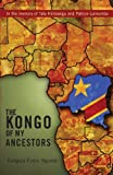 The Kongo of My Ancestors, Fungula Ngondji, 1617399167