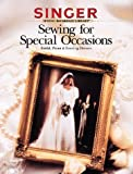 Sewing for Special Occasions: Bridal, Prom & Evening Dresses (Singer Sewing Reference Library)
