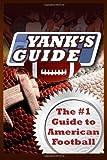 Yank's Guide, A. J. Newell, 1475144237