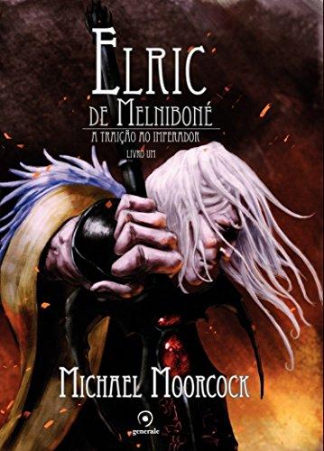 Elric de Melniboné - Livro Um: A traição do imperador
